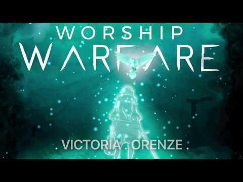 WORSHIP WARFARE. October 7, 2017. VICTORIA ORENZE.