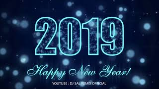 HAPPY NEW YEAR 2019 NEW SONG REMIX 2019