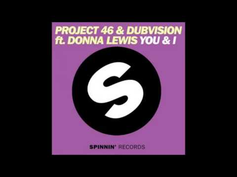 Project 46 & DubVision Ft. Donna Lewis - You & I
