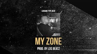 LUCIANO TYPE BEAT - MY ZONE (Prod. by Ld$)