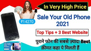 Sell Your Old Phones 2021   Best 3 Website + Top Tips   Sell Old Phones In Very High Price   Old fon