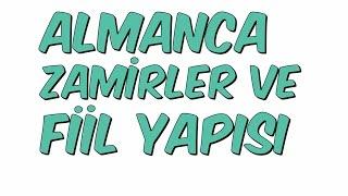 ALMANCA ZAMİRLER VE FİİL YAPISI