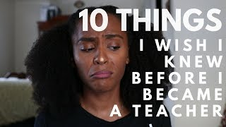 10 THINGS I WISH I KNEW BEFORE BECOMING A TEACHER