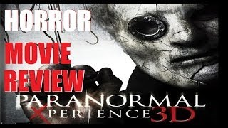 PARANORMAL XPERIENCE aka XP 3D ( 2011 ) Horror Movie Review
