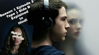 Download Video 13 reasons Why! Season 1 Episode 2 Explained In (HINDI) Tape 1 Side B MP3 3GP MP4