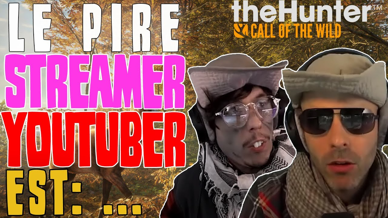 Le PIRE streameur/YouTubeur est: ...... 🎓 THE HUNTER : Call of The Wild