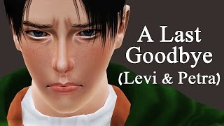 Attack on Titan: A Last Goodbye - Levi & Petra (Sims 3)