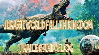 JURASSIC WORLD FALLEN KINGDOM TRAILER AND VLOG AND HUNGRY JACKS