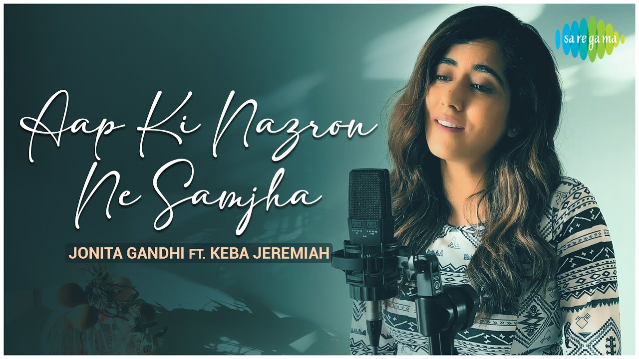 Download Aap Ki Nazron Ne Samjha - Jonita Gandhi FT. Keba Jeremiah | Official Cover Song