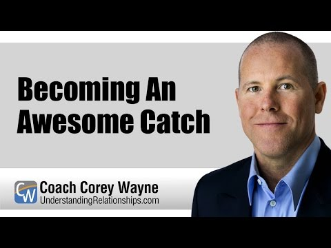 Becoming An Awesome Catch