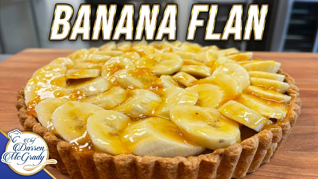 THE BANANA FLAN I MADE FOR PRINCES WILLIAM AND HARRY