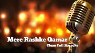 Mere Rashke Qamar Tune Pehli Nazar _Clean Full Karaoke