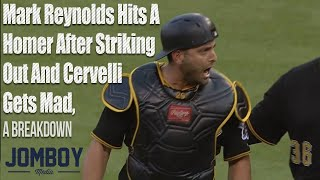 Mark Reynolds hits a homer after striking out and Cervelli get mad, a breakdown