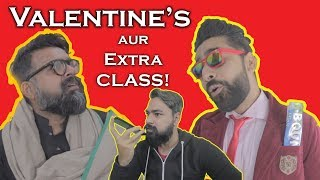 VALENTINE'S AUR EXTRA CLASS Feat. Bekaar Films & Aamir Malik | The Great Mohammad Ali