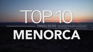 Top 10 Things to do Menorca (Minorca)