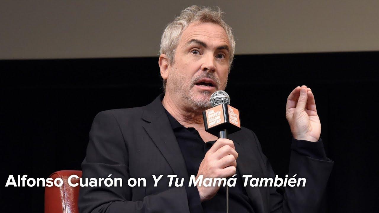 Alfonso Cuarón on Y Tu Mamá También