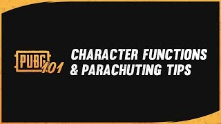 PUBG 101 Lesson 2: Character Functions and Parachuting Tips