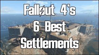Fallout 4 s 6 Best Settlements