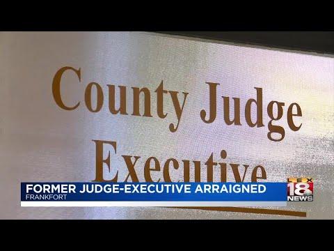 Former Judge-Executive Arraigned