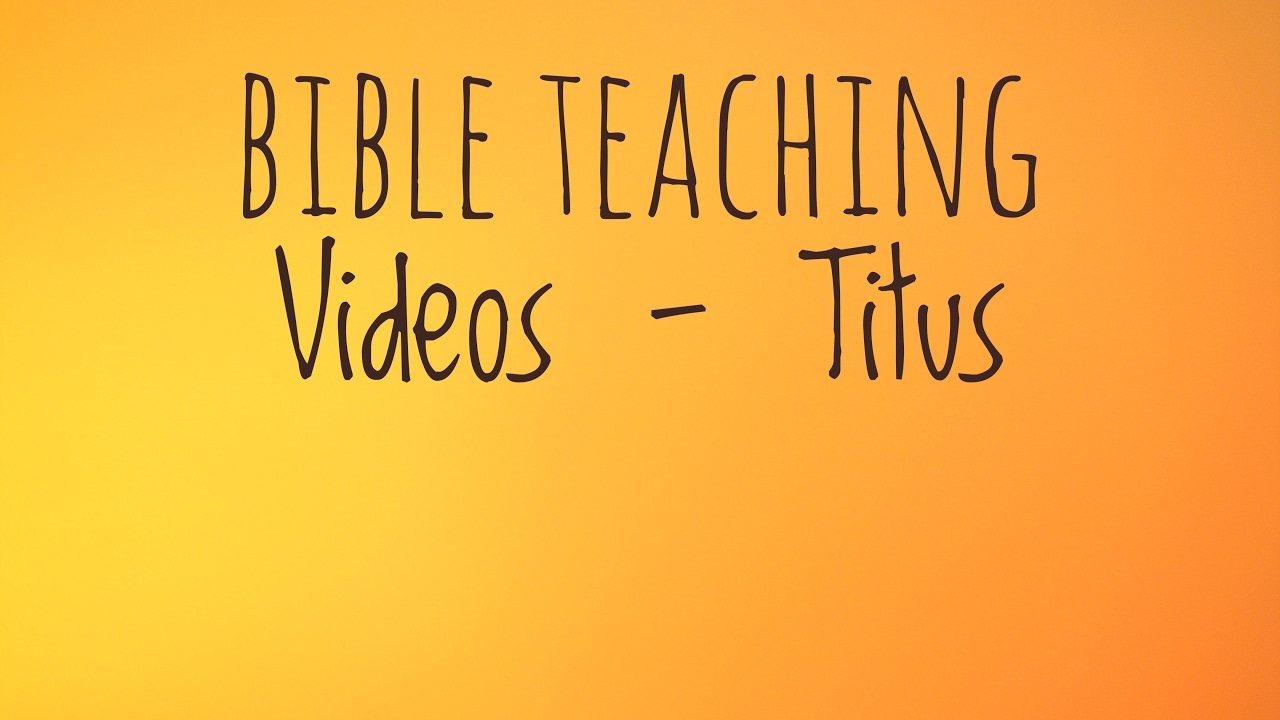 Bible Teaching - Titus - No 1 - Who was he and why was Paul writing to him?