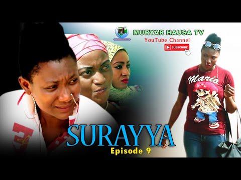 Download SURAYYA EPISODE 9 Latest Hausa film - Hausa movie 2020