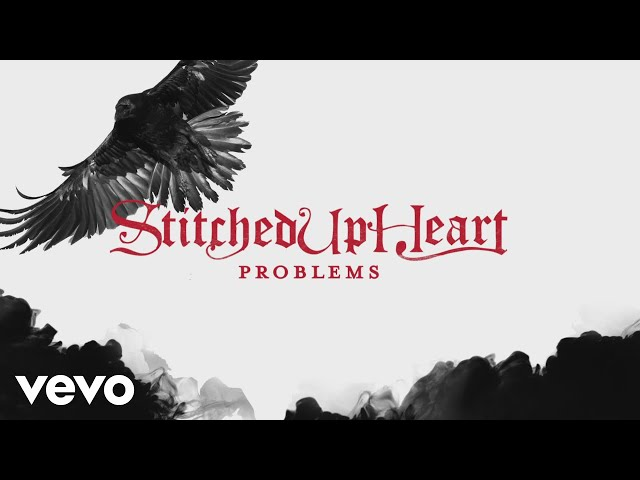 Stitched Up Heart - Problems (Lyric)