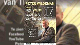 Unieke orgelstream Peter Wildeman vanuit de grote kerk van Tholen