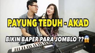 NYANYI LAGU PAYUNG TEDUH (AKAD) BARENG PACAR || YANG NONTON PASTI BAPER !!