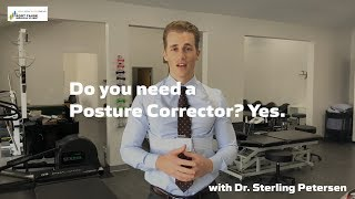 Do you need a Posture Corrector? Yes.