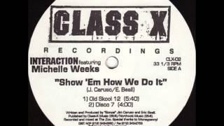 Interaction Featuring Michelle Weeks - Show Em How We Do It (Old Skool 12)