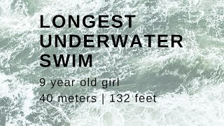 Longest underwater swim - 9 year old girl (world record ?)