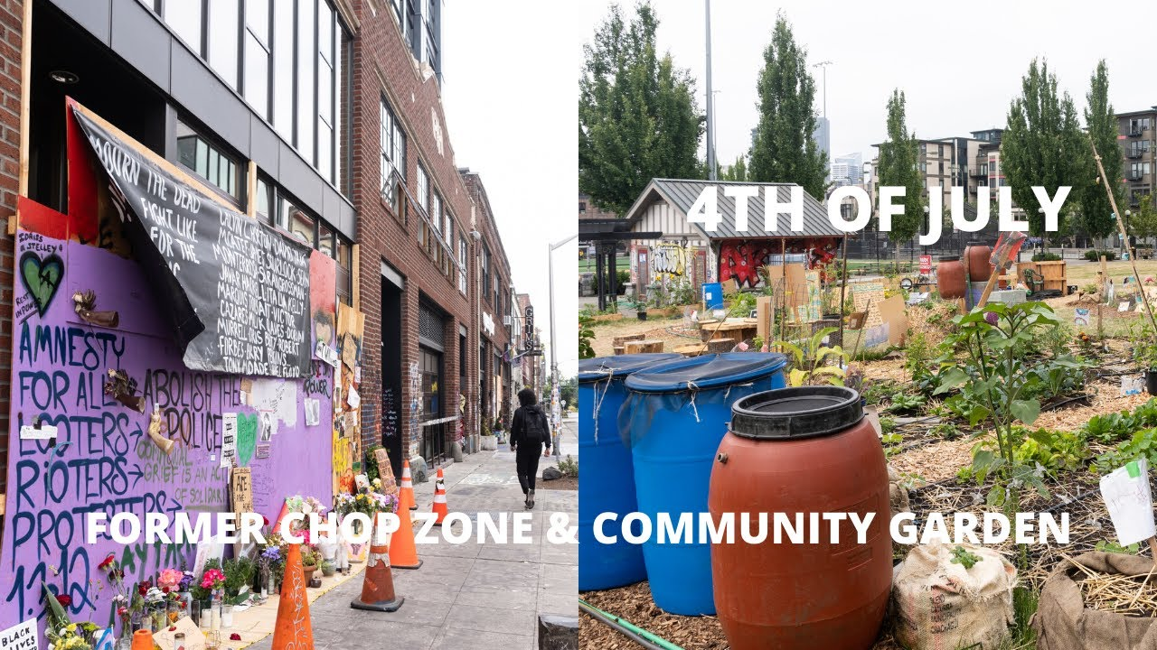 Seattle's Former CHOP Protest Zone Partially Open on 4th Of July | Visit To COMMUNITY GARDEN