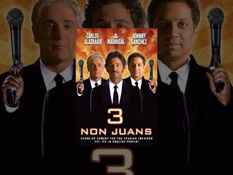 3 Non Juans: Johnny Sanchez, Carlos Alazraqui, Al Madrigal