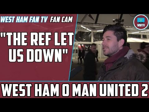 'The Ref Let Us Down' West Ham 0 Man United 2