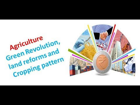 Agriculture : Food policy , Land reforms , Green Revolution and Cropping patterns