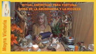 RITUAL ESPIRITUAL PARA FORTUNA- DIOSA DE LA ABUNDANCIA Y LA RIQUEZA