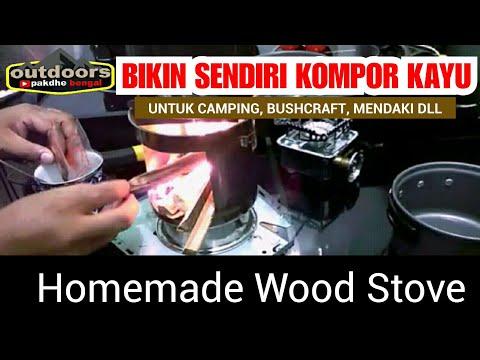 MEMBUAT KOMPOR KAYU SENDIRI UNTUK CAMPING, BUSHCRAFT, MENDAKI DLL, homemade wood stove