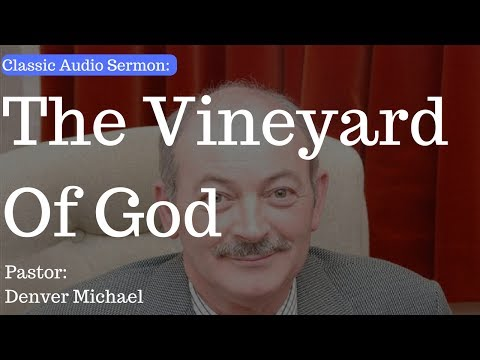 (Classic Audio Sermon) The Vineyard Of God - Pastor Denver - Cullybackey Elim Church