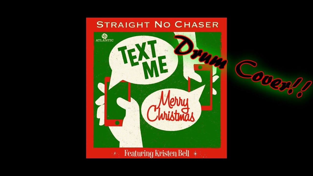 Text Me Merry Christmas.Text Me Merry Christmas By Straight No Chaser Ft Kristen Bell Drum Cover By Myron Carlos