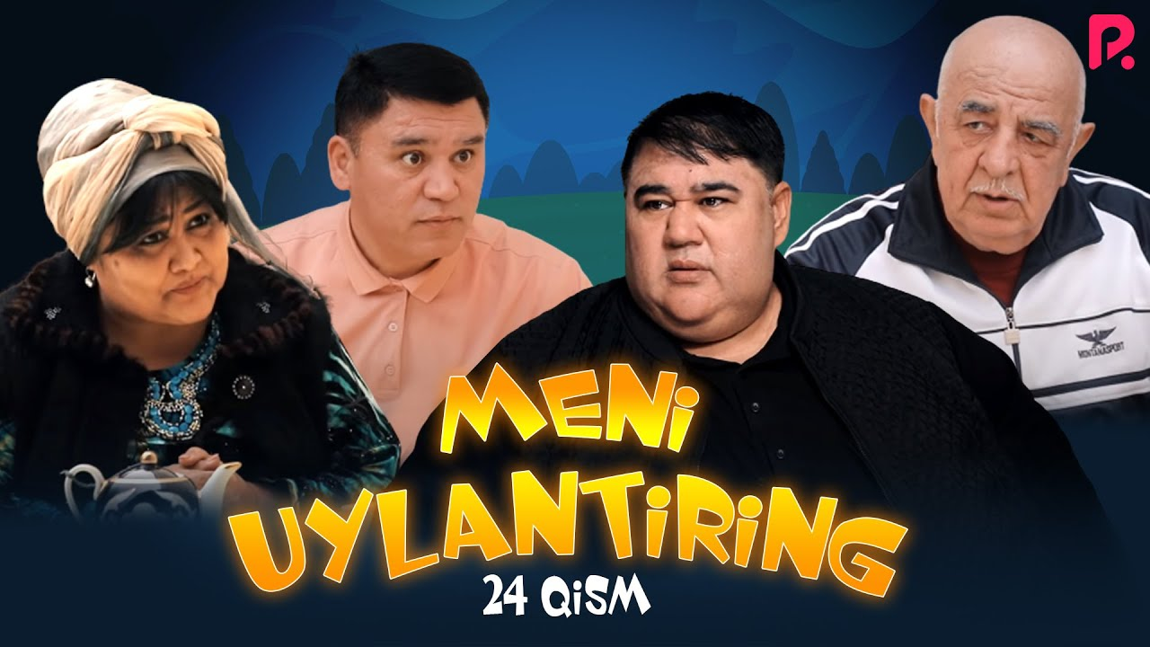 Meni uylantiring (o'zbek serial) | Мени уйлантиринг (узбек сериал) 24-qism