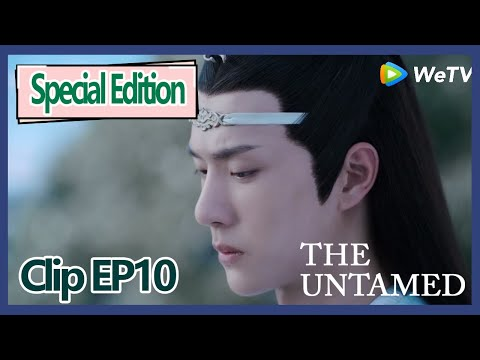【ENG SUB 】The Untamed Special Edition Clip EP10——Lan Zhan Wants Bring Wei Ying To A Place