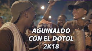 Aguinaldo CON EL DOTOL 2K18