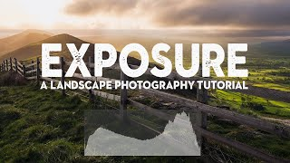 MASTERING EXPOSURE   A Landscape Photography Tutorial