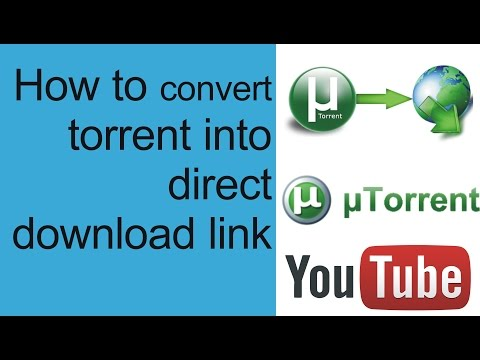how to convert torrent file into direct link