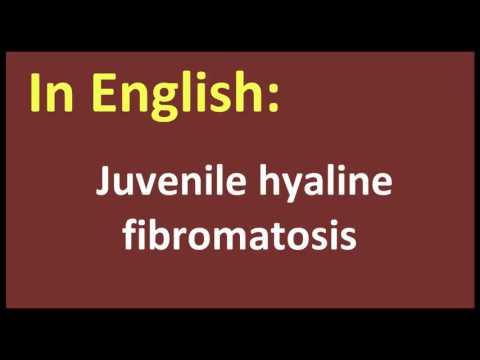 Juvenile hyaline fibromatosis arabic MEANING