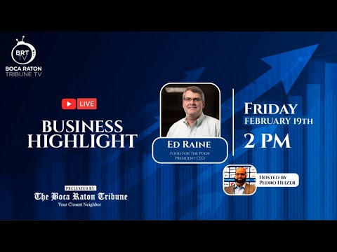 Business Highlight, with Ed. Raine, Fabruary 19th