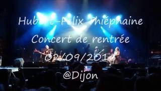 Hubert-Félix Thiéfaine - Concert de rentrée (02 / 09 / 2016) @ Dijon