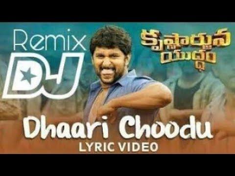 Dhaari choodu DJ Song with Lyrics || DJ SASI || Krishnarjuna Yuddham songs | Nani -||