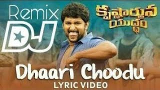 Dhaari choodu DJ Song with Lyrics || DJ SASI || Krishnarjuna Yuddham songs | Nani -||
