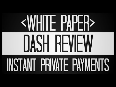 Dash: Instant, Private Payments.  WhitePaper Deep Dive $dash